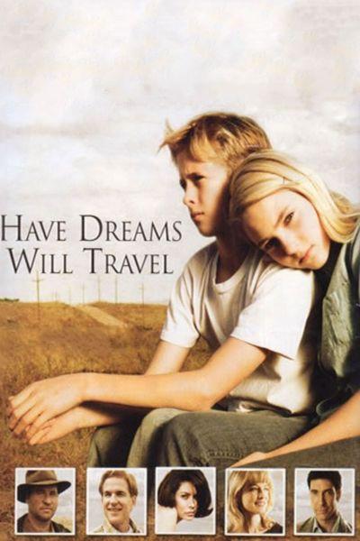 Есть мечты - будут и путешествия (Have Dreams, Will Travel)